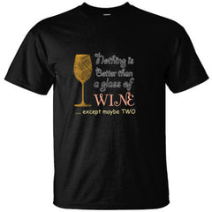 NOTHING IS BETTER THAN A GLASS OF WINE - Ultracotton T-Shirt