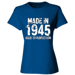 Made in 1945 - Aged To Perfection - Ladies' 4.5 oz., 100% Ringspun Cotton nano-T® T-Shirt