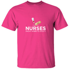 NURSES KNOW WHERE TO STICK IT GREAT SHIRT - Ultracotton T-Shirt