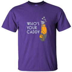 WHO'S YOUR CADDY GOLF SHIRT - Ultracotton T-Shirt