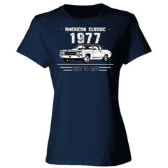1977 American Classic - Built To Last - Ladies' Cotton T-Shirt