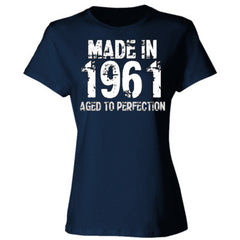 Made in 1961 - Aged To Perfection - Ladies' Cotton T-Shirt