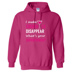 I Make Cocktails Disappear What's Your Superpower  - Adult Hoodie