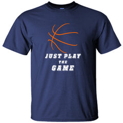 JUST PLAY THE GAME BASKETBALL - Ultracotton T-Shirt