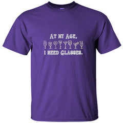 AT MY AGE I NEED GLASSES GREAT COOL WINE SHIRT - Ultracotton T-Shirt