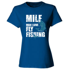 MAN I LOVE FLY FISHING TSHIRT - Ladies' Cotton T-Shirt