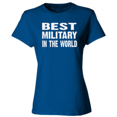 Best Military In The World - Ladies' Cotton T-Shirt