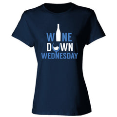 Wine Down Wednesday - Ladies' Cotton T-Shirt