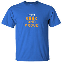 GEEK AND PROUD GREAT FUNNY SHIRT - Ultracotton T-Shirt