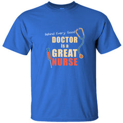 BEHIND EVERY GOOD DOCTOR IS A GREAT NURSE SHIRT - Ultracotton T-Shirt