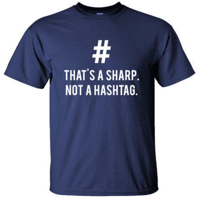 Thats a Sharp Not a Hashtag TShirt