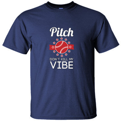 PITCH DON´T KILL MY VIBE SHIRT - Ultracotton T-Shirt