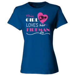 This girl loves her fireman - pink  - Ladies' Cotton T-Shirt