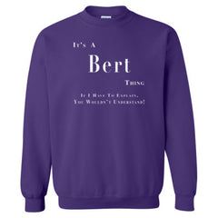 It's A Bert Thing You Wouldn't Understand Sweatshirt feature
