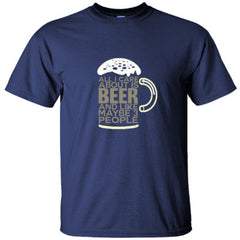 ALL I CARE ABOUT IS BEER AND LIKE MAYBE 3 PEOPLE GREAT FUNNY SHIRT - Ultracotton T-Shirt