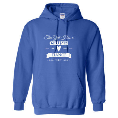 THIS GIRL HAS A CRUSH ON HER FIANCE T SHIRT - Adult Hoodie