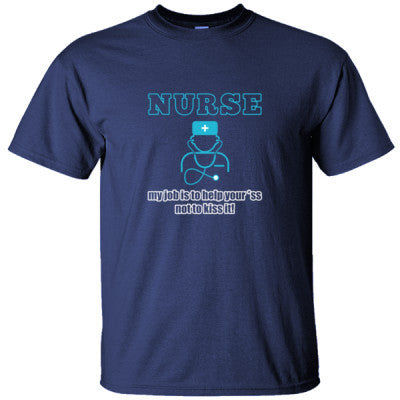 NURSE MY JOB IS TO HELP YOU GREAT NURSE SHIRT - Ultracotton T-Shirt