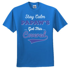 STAY CALM PAWPAW'S GOT THIS COVERED SHIRT - Adult Tshirt