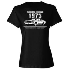 1973 American Classic - Built To Last - Ladies' Cotton T-Shirt