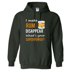 I Make Rum Disappear What's Your Superpower - Adult Hoodie