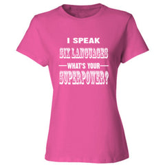 I Speak Six Languages - Ladies' Cotton T-Shirt