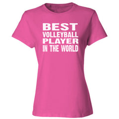 Best Volleyball Player In The World - Ladies' Cotton T-Shirt