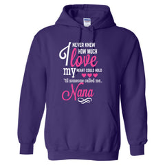 I NEVER KNEW HOW MUCH LOVE MY HEART COULD HOLD TIL SOMEONE CALLED ME NANA - Adult Hoodie