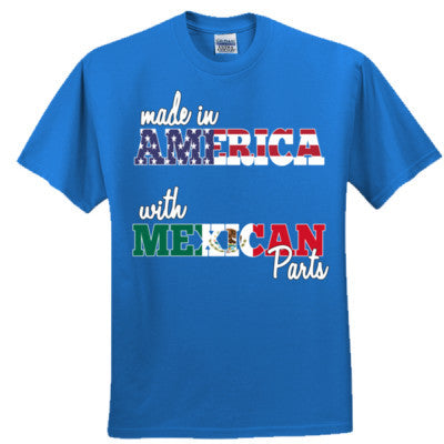 Made in America With Mexican Parts Shirt - Adult Tshirt