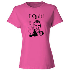 I quit my job - Ladies' Cotton T-Shirt