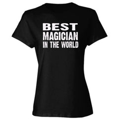 Best Magician In The World - Ladies' Cotton T-Shirt