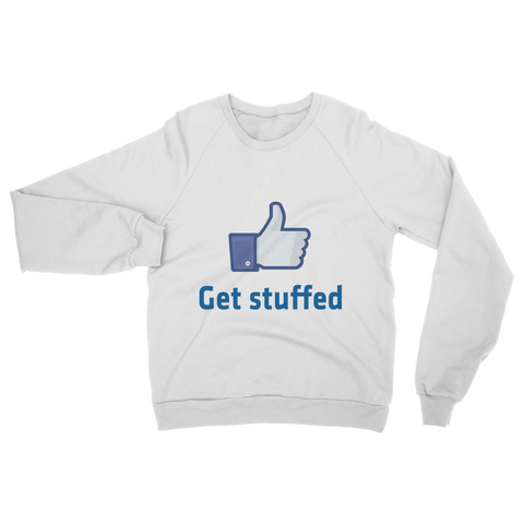 Get Stuffed (Like) Classic Adult Sweatshirt