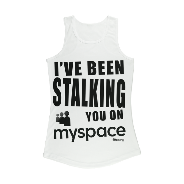 """I've Been Stalking You on Myspace"" Women's Tank Top"