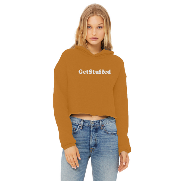 Get Stuffed (But pay extra to check your bag) Ladies Cropped Raw Edge Hoodie