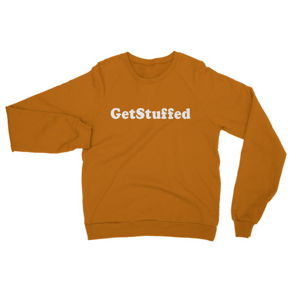 Get Stuffed (But pay extra to check your bag) Classic Adult Sweatshirt