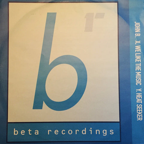 BETA001 - John B - We Like The Music b/w Heat Seeker (1999)