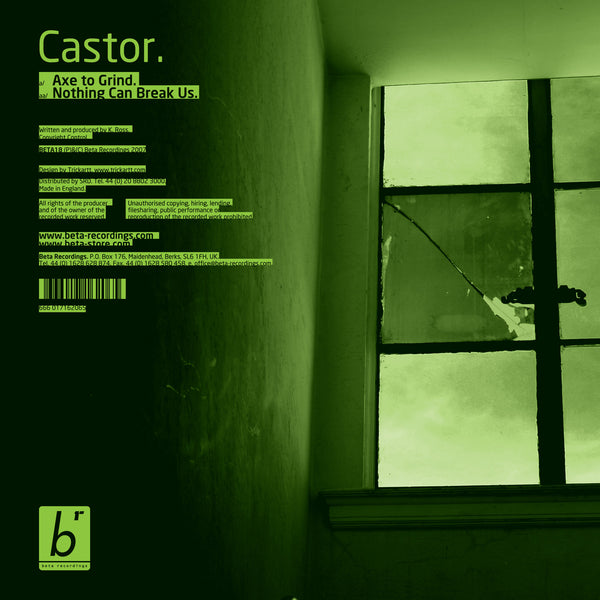 BETA018 - Castor - Axe To Grind b/w Nothing Can Break Us (2007)