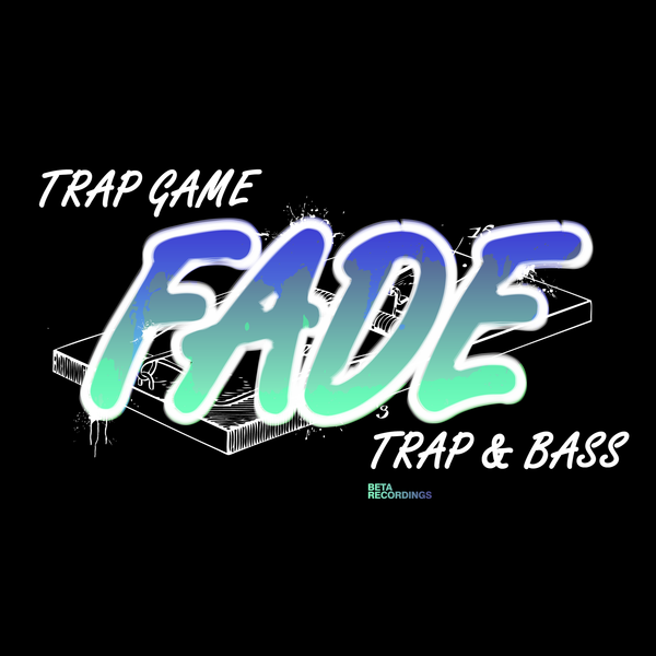 BETA045 - Fade - Trap Game