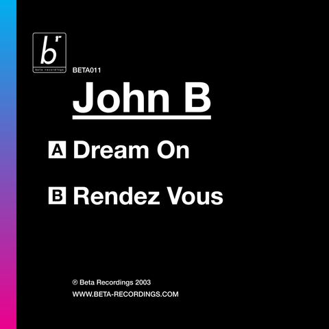 BETA011 - John B - Dream On b/w Rendez Vous