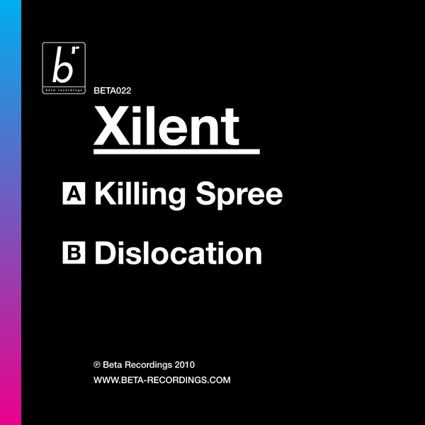 BETA022 - Xilent - Killing Spree b/w Dislocation (2010)