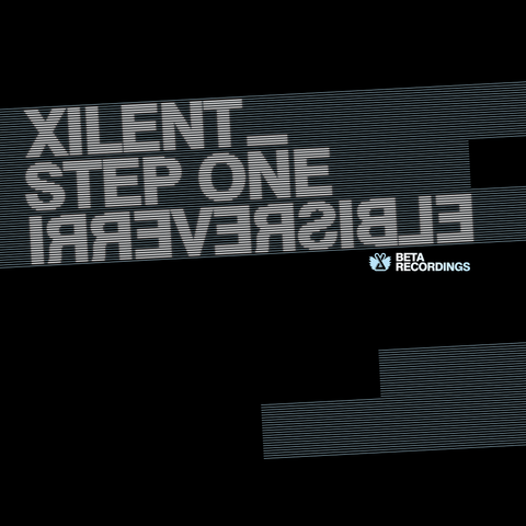 BETA026 - Xilent - Step One b/w Irreversible