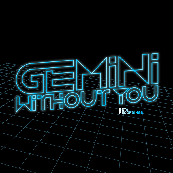 BETA027 - Gemini - Destiny b/w Without You