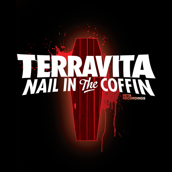 BETA028 - Terravita - Nail In The Coffin b/w Drinks Up Hands Up