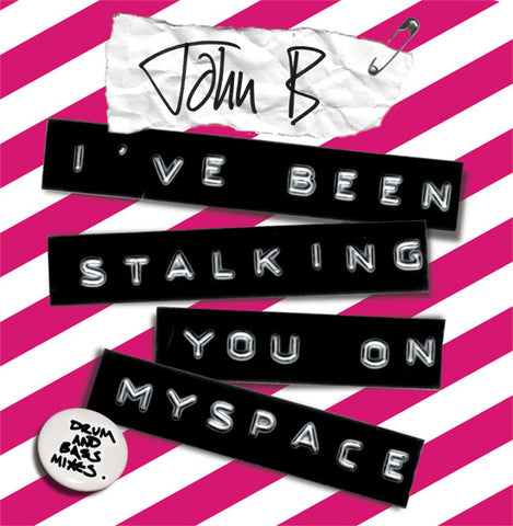 John B - Stalking You On Myspace CD Single & MP3 Bundle (2007)