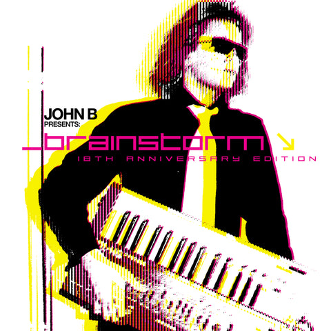 John B - Brainstorm (18th Anniversary Remastered Edition)