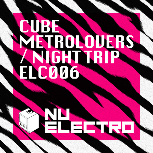 ELC006 - Cube - Metrolovers / Night Trip [2010]