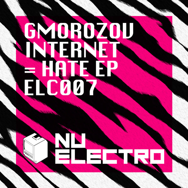 ELC007 - Gmorozov - Internet = Hate EP [2010]
