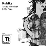TGN008 - Kubiks - Soul Reflection b/w Mr. Pope [2003]