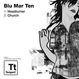 TGN013 - Blu Mar Ten - Headturner b/w Church [2007]