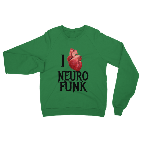 """I Love Neurofunk"" Classic Adult Sweatshirt"