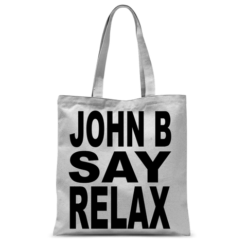 """JOHN B SAY RELAX"" Tote Bag"
